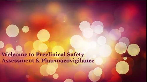 Welcome to Preclinical Safety Assessment & Pharmacovigilance (3FX011)